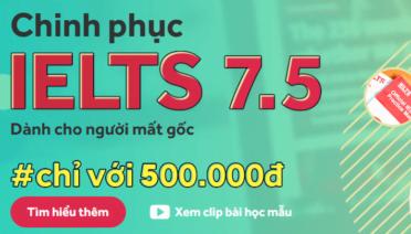 Đánh giá khóa học Chinh phục IELTS 7.5