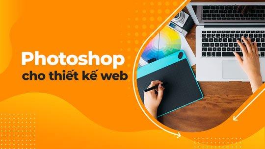 Khóa học Photoshop cho thiết kế web - Miễn phí 100%