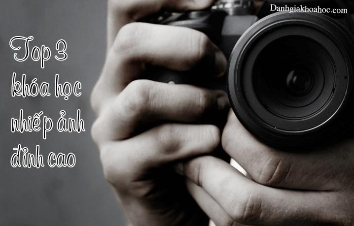 Top 3 khóa học nhiếp ảnh đỉnh cao