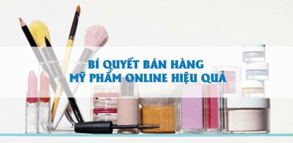 Bật mí bí quyết bán mỹ phẩm online giúp bạn giàu lên nhanh chóng