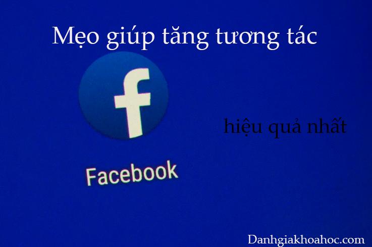 Mẹo giúp tăng tương tác trên Facebook hiệu quả nhất