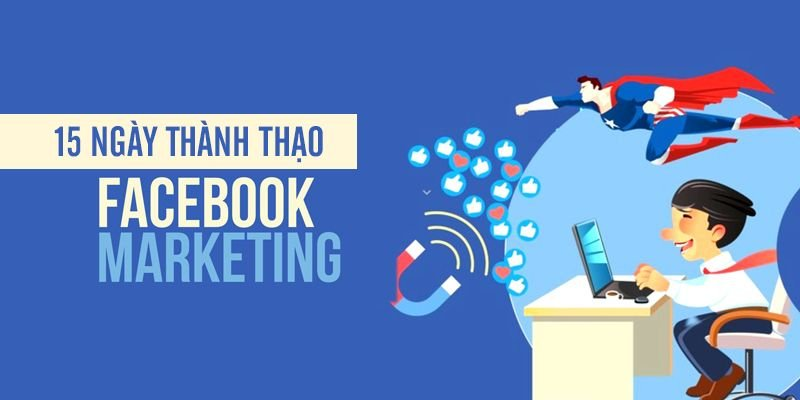 15 ngày thành thạo Facebook Marketing