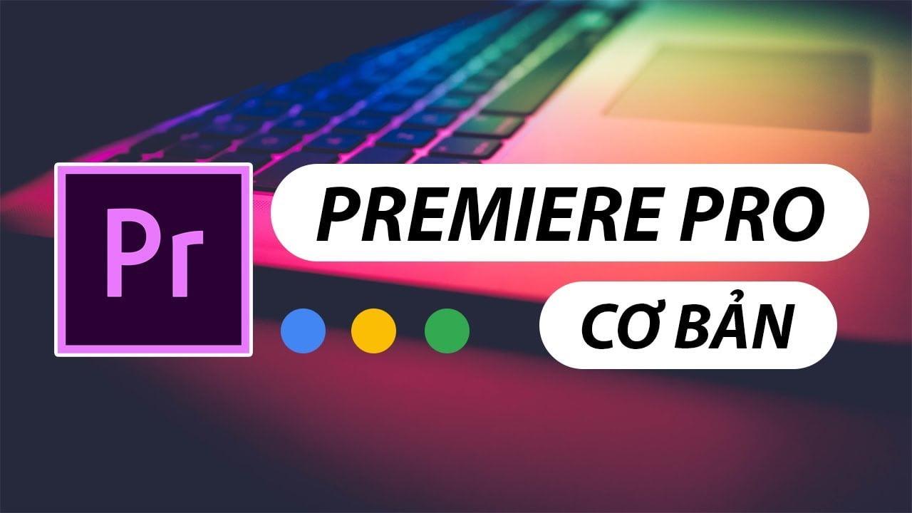 Adobe Premiere dành cho người mới bắt đầu - cơ bản
