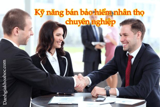 Kỹ năng bán bảo hiểm nhân thọ chuyên nghiệp