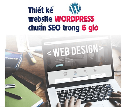 Thiết kế website WordPress chuẩn SEO trong 6h