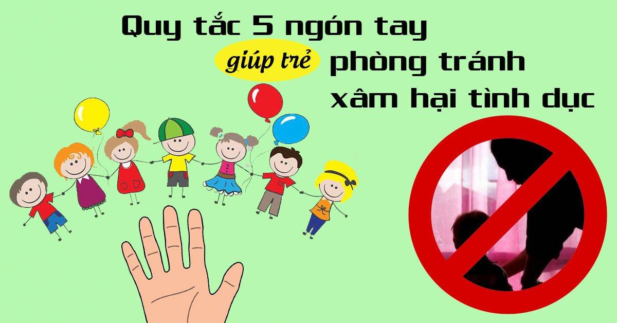 Dạy trẻ quy tắc 5 ngón tay để chống bị lạm dụng tình dục