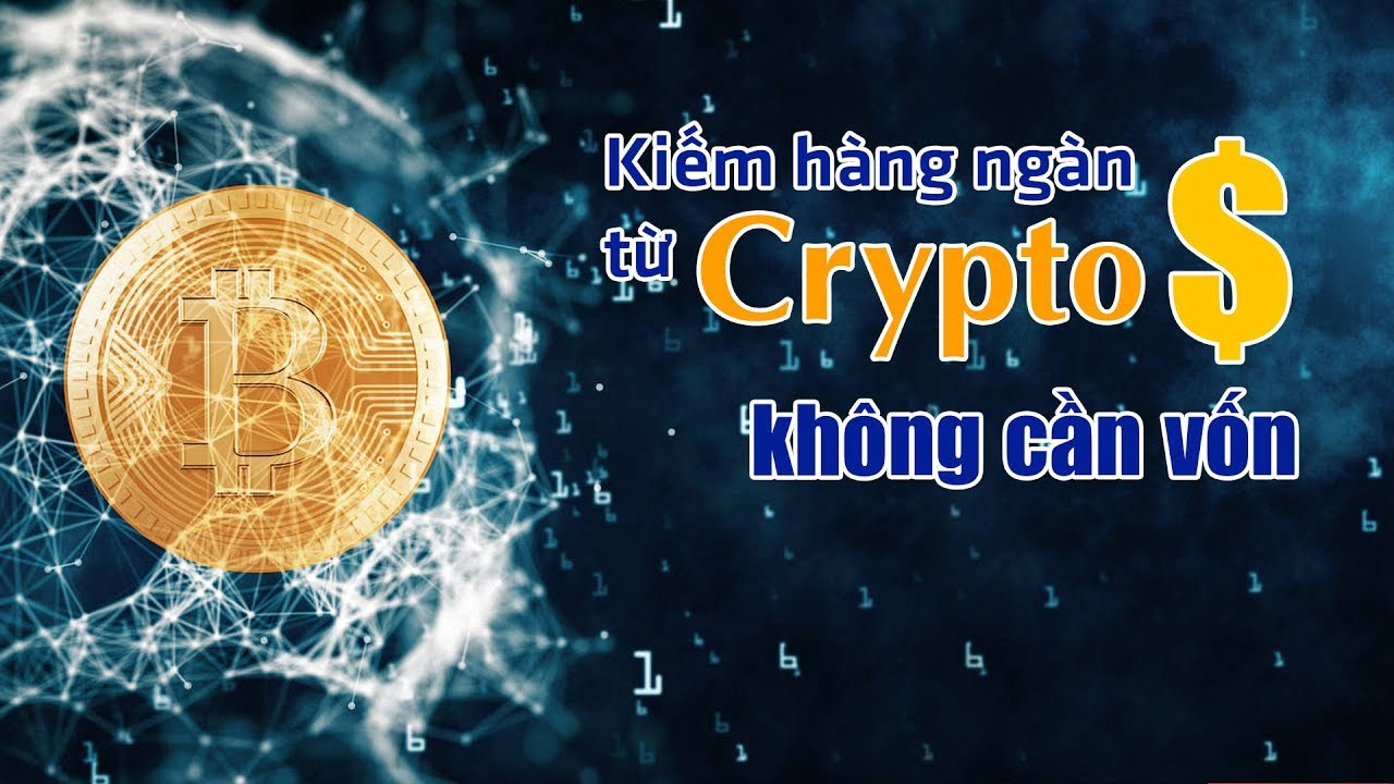 Đánh giá khóa học Kiếm hàng ngàn đô từ Crypto không cần vốn
