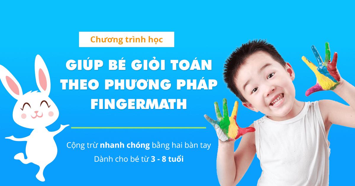 Phương pháp học Finger Math bước ngoặt giúp con giỏi toán