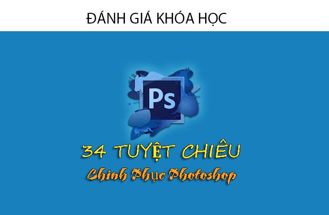 Đánh giá khóa học 34 Tuyệt chiêu chinh phục Photoshop