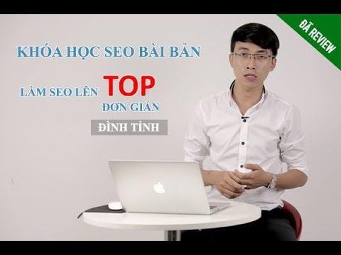 Đánh giá khóa học SEO của Đình Tỉnh: Học SEO bài bản, làm SEO lên Top đơn giản