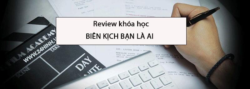 Review khóa học Biên kịch bạn là ai